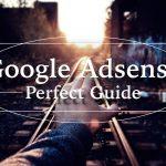 【2018年完全版】GoogleAdsenseの審査を突破するブログの書き方白書